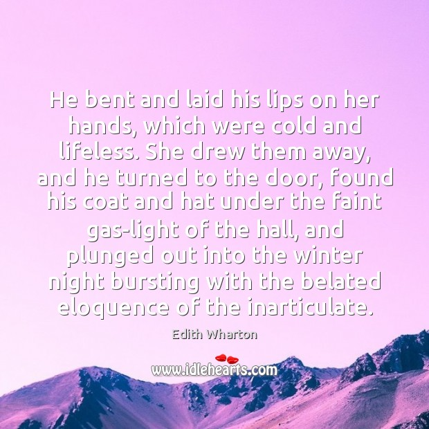 Image, He bent and laid his lips on her hands, which were cold