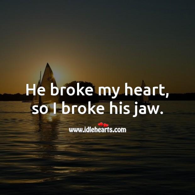 He broke my heart Sad Messages Image