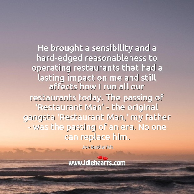 He brought a sensibility and a hard-edged reasonableness to operating restaurants that Image