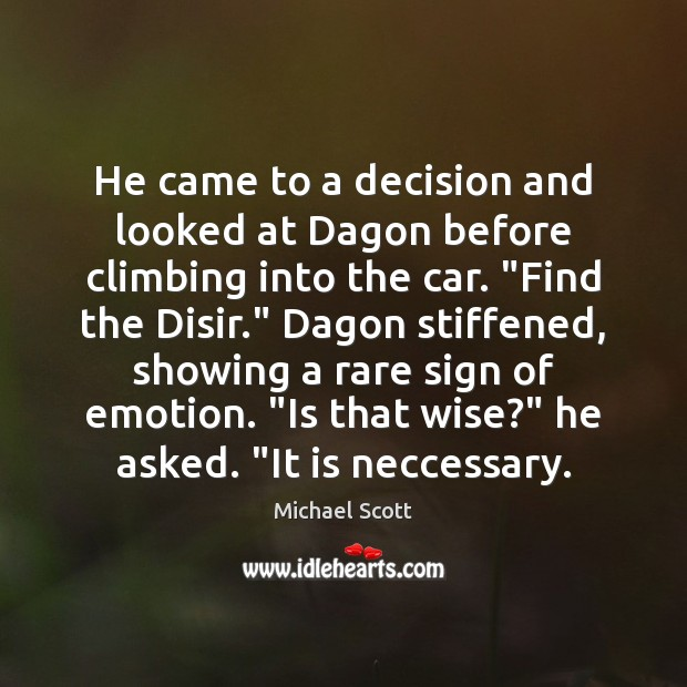 He came to a decision and looked at Dagon before climbing into Michael Scott Picture Quote