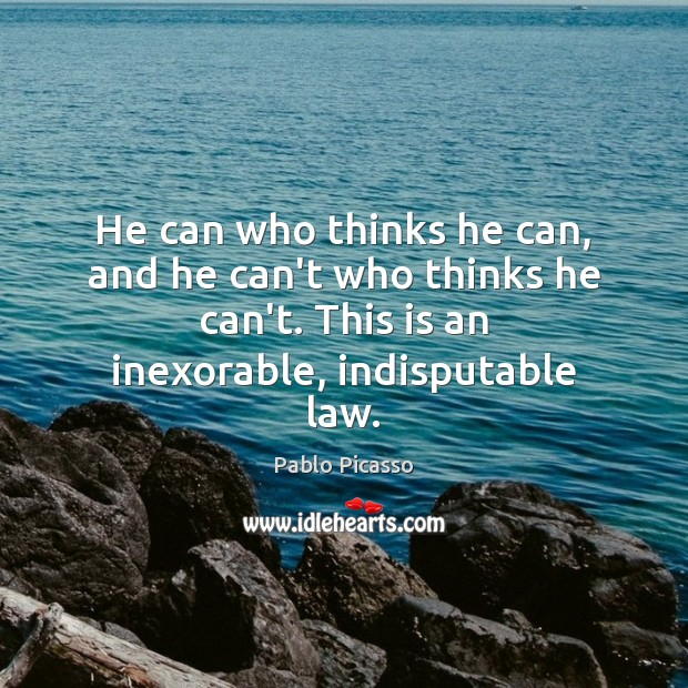 Image, He can who thinks he can, and he can't who thinks he