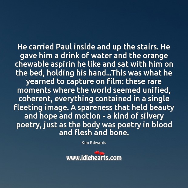 Image, He carried Paul inside and up the stairs. He gave him a