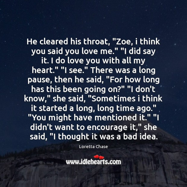 "Image, He cleared his throat, ""Zoe, i think you said you love me."" """