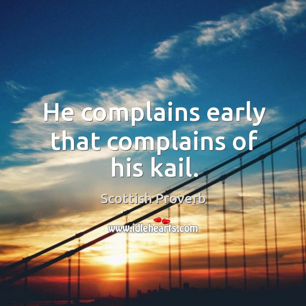 Image, He complains early that complains of his kail.