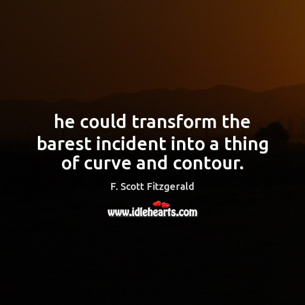 He could transform the barest incident into a thing of curve and contour. Image