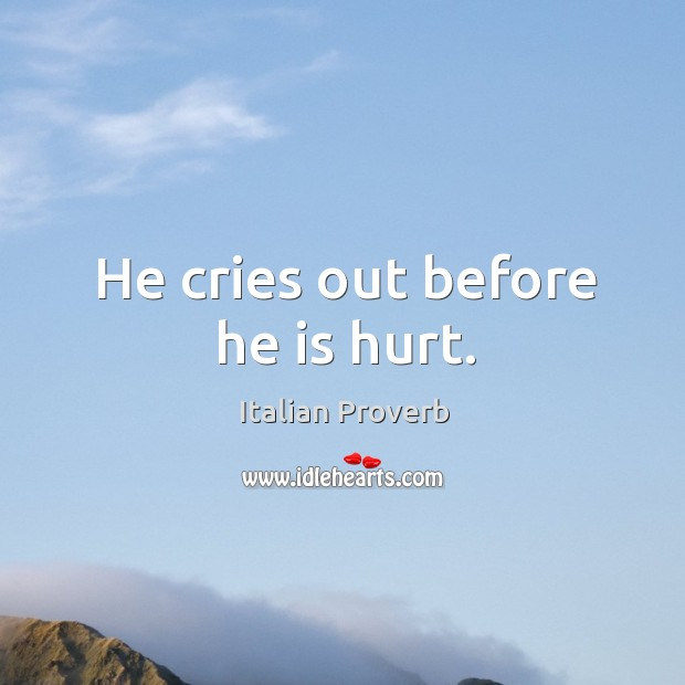 Image, He cries out before he is hurt.