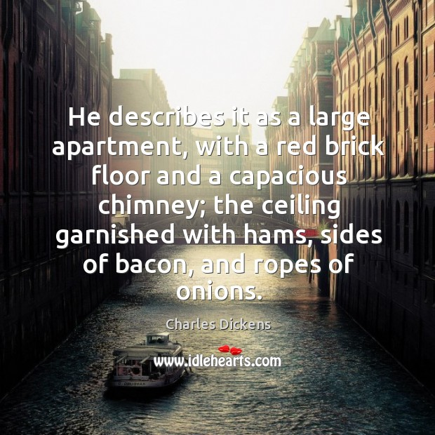 Image, He describes it as a large apartment, with a red brick floor