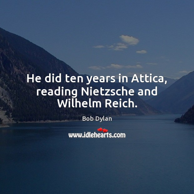Image, He did ten years in Attica, reading Nietzsche and Wilhelm Reich.