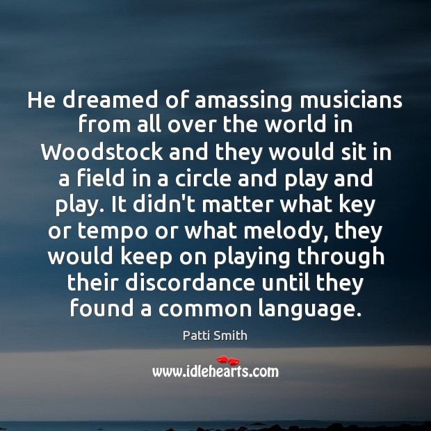 Image, He dreamed of amassing musicians from all over the world in Woodstock