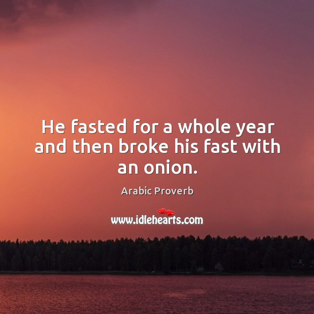 Image, He fasted for a whole year and then broke his fast with an onion.