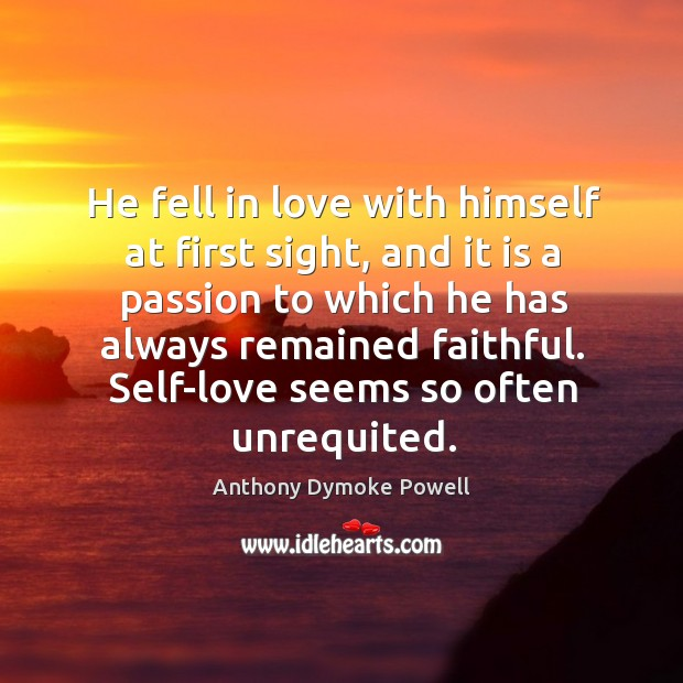 Image, He fell in love with himself at first sight, and it is a passion to which he has always remained faithful.