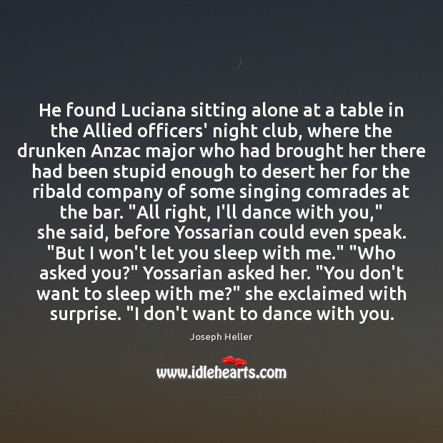 He found Luciana sitting alone at a table in the Allied officers' Alone Quotes Image