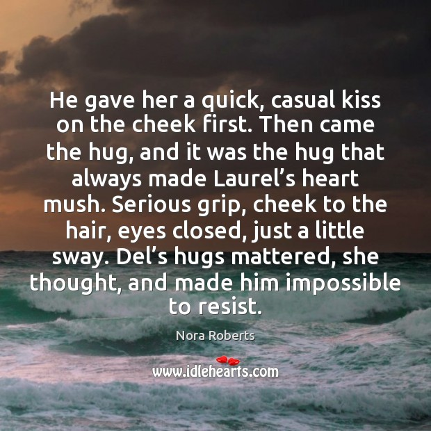 He gave her a quick, casual kiss on the cheek first. Then Image