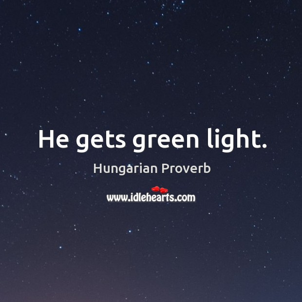 Image, He gets green light.