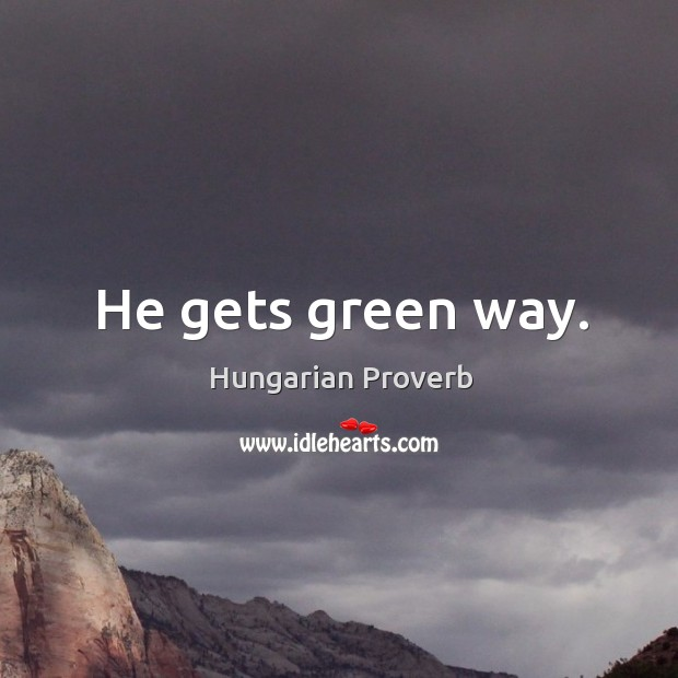 Image, He gets green way.