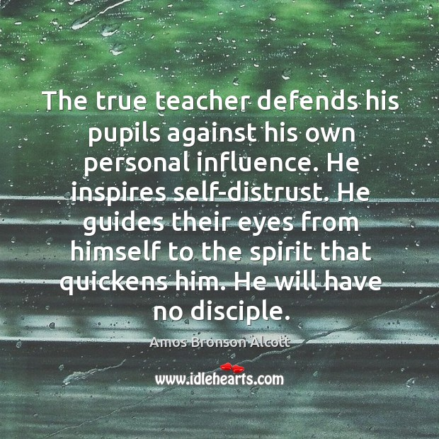 He guides their eyes from himself to the spirit that quickens him. He will have no disciple. Image