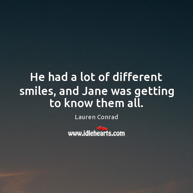 Image, He had a lot of different smiles, and Jane was getting to know them all.