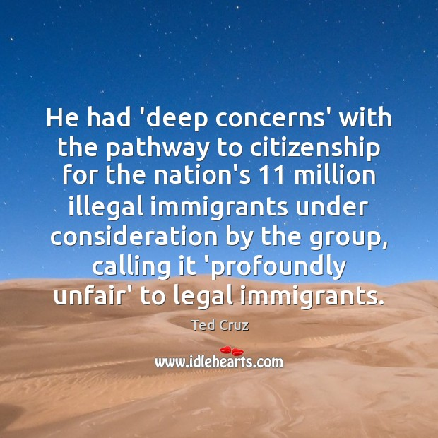 He had 'deep concerns' with the pathway to citizenship for the nation's 11 Legal Quotes Image