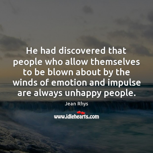 He had discovered that people who allow themselves to be blown about Emotion Quotes Image