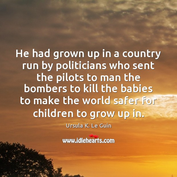 Image, He had grown up in a country run by politicians who sent
