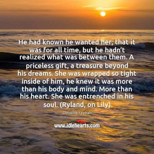 He had known he wanted her, that it was for all time, Christine Feehan Picture Quote