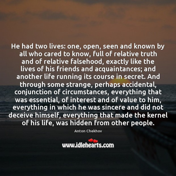 Image, He had two lives: one, open, seen and known by all who