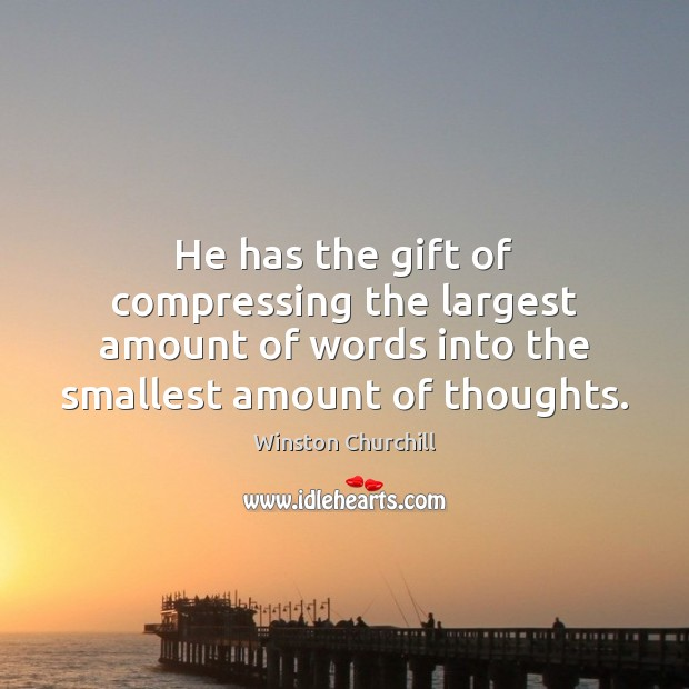 Image, He has the gift of compressing the largest amount of words into