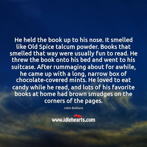 He held the book up to his nose. It smelled like Old Image
