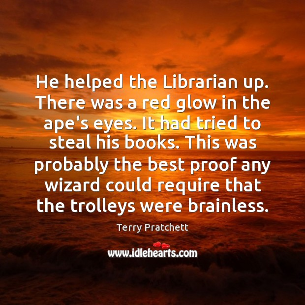Image, He helped the Librarian up. There was a red glow in the