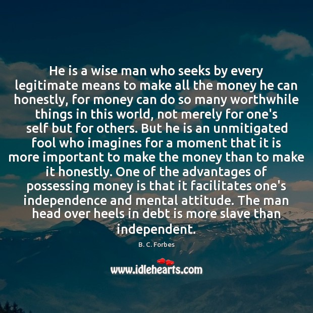 He is a wise man who seeks by every legitimate means to Debt Quotes Image
