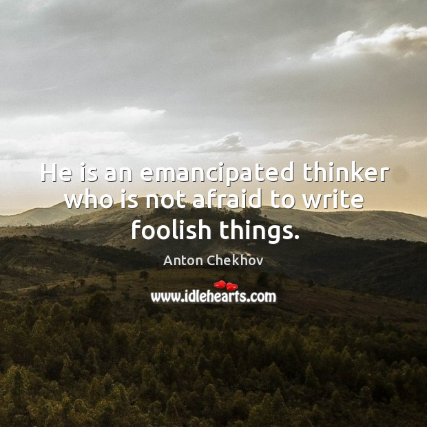 Image, He is an emancipated thinker who is not afraid to write foolish things.