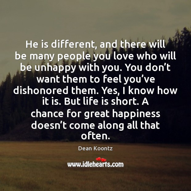 He is different, and there will be many people you love who Image