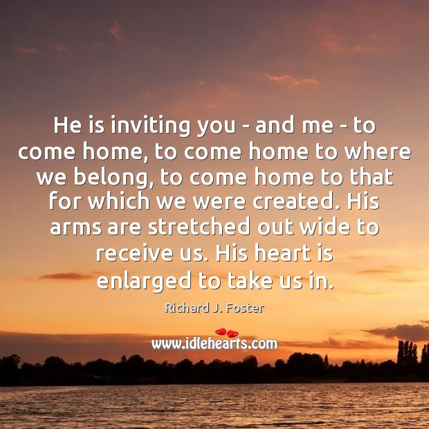 He is inviting you – and me – to come home, to Image