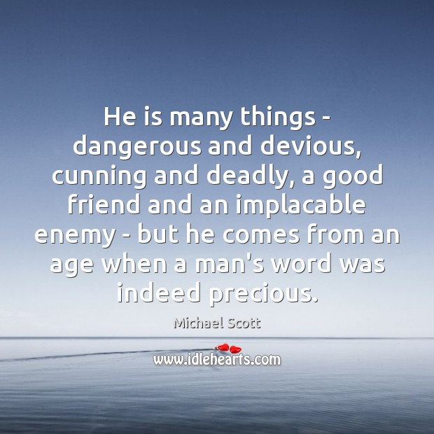 Image, He is many things – dangerous and devious, cunning and deadly, a