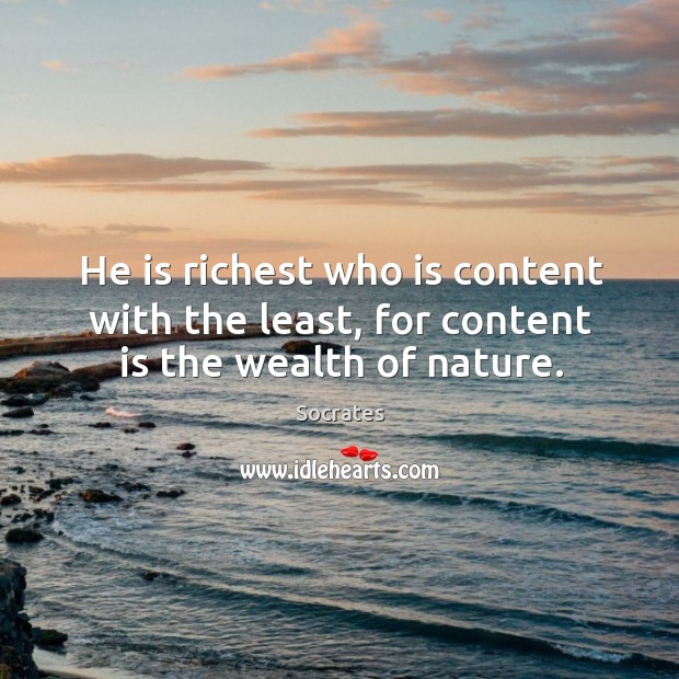 Image, He is richest who is content with the least, for content is the wealth of nature.