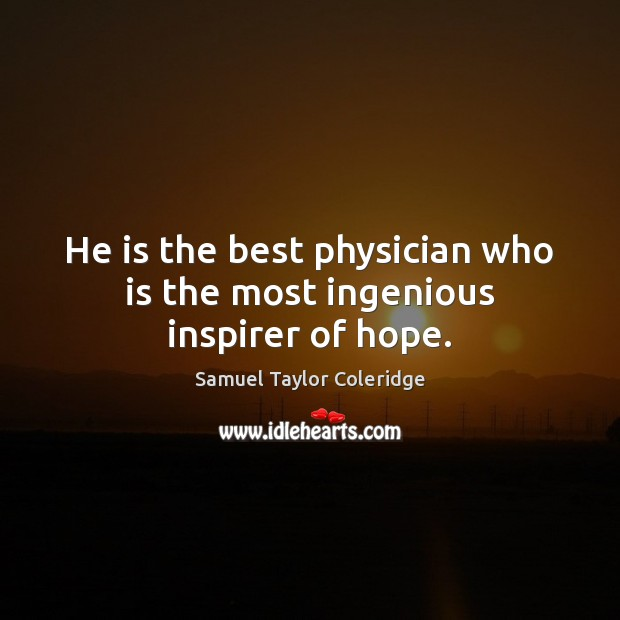 He is the best physician who is the most ingenious inspirer of hope. Image