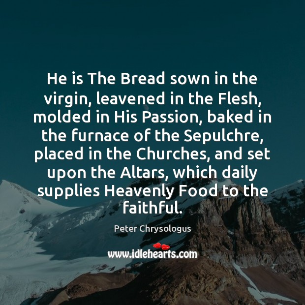 He is The Bread sown in the virgin, leavened in the Flesh, Image