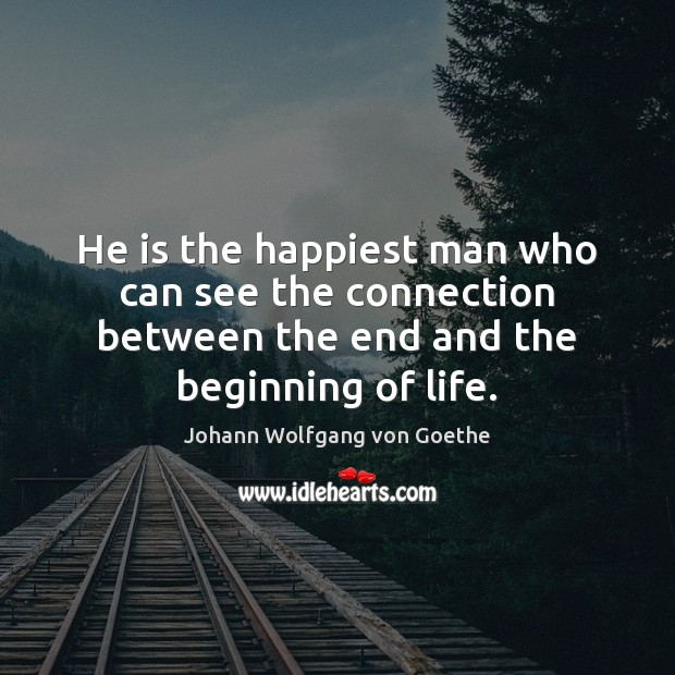 Image, He is the happiest man who can see the connection between the