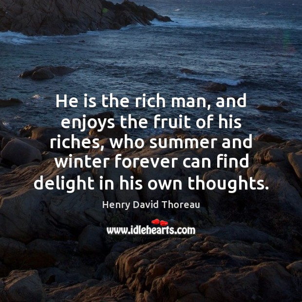 He is the rich man, and enjoys the fruit of his riches, Image