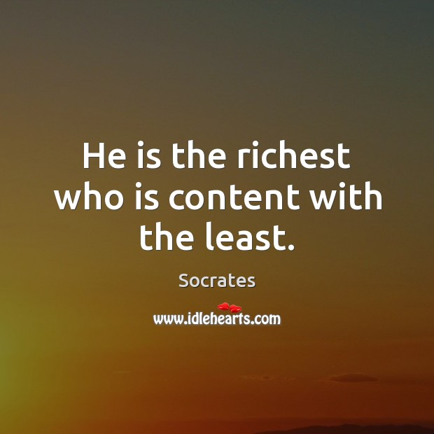 He is the richest who is content with the least. Image