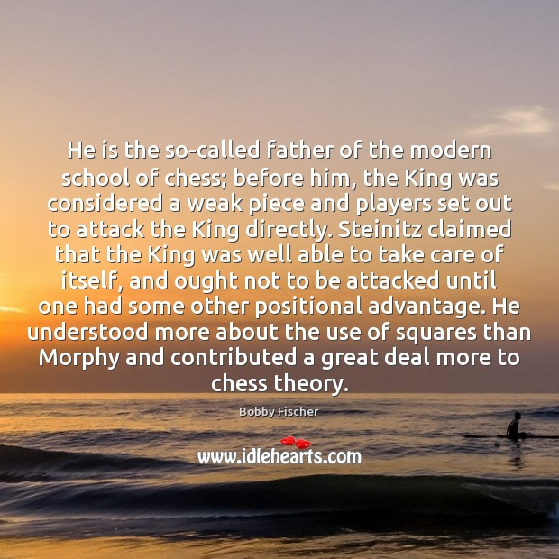 He is the so-called father of the modern school of chess; before Image