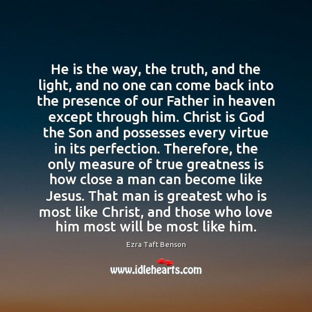 He is the way, the truth, and the light, and no one Image