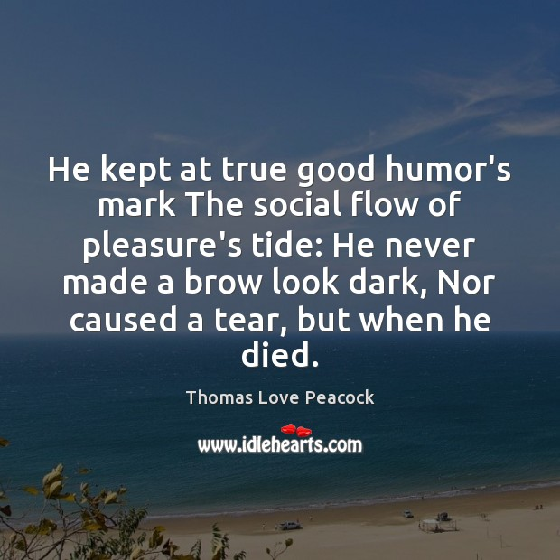 Image, He kept at true good humor's mark The social flow of pleasure's