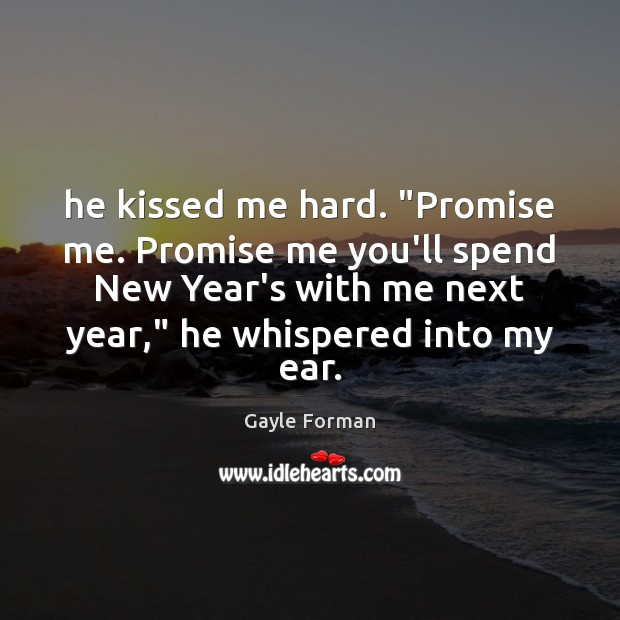 "He kissed me hard. ""Promise me. Promise me you'll spend New Year's Image"