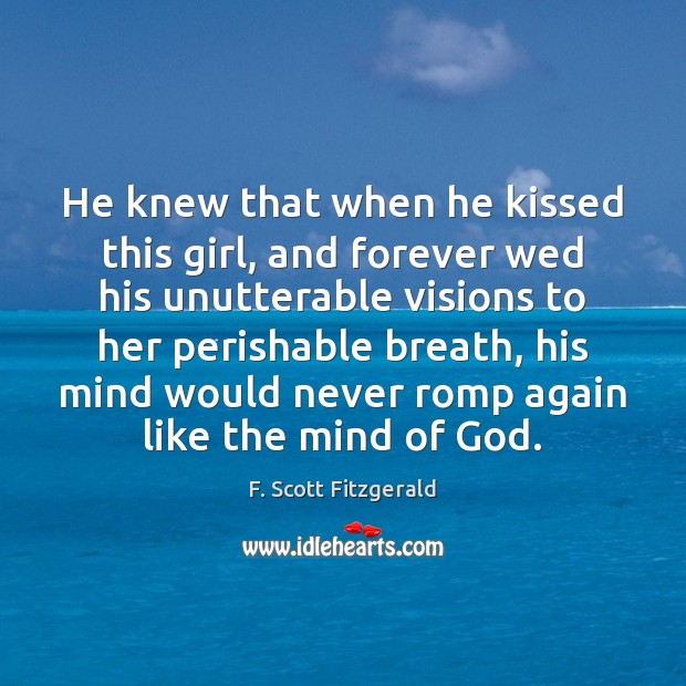 Image, He knew that when he kissed this girl, and forever wed his