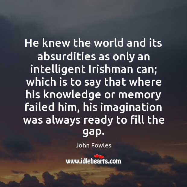 He knew the world and its absurdities as only an intelligent Irishman Image