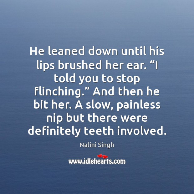 "He leaned down until his lips brushed her ear. ""I told you Image"