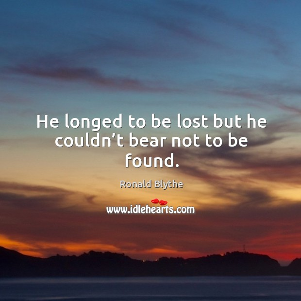 He longed to be lost but he couldn't bear not to be found. Image