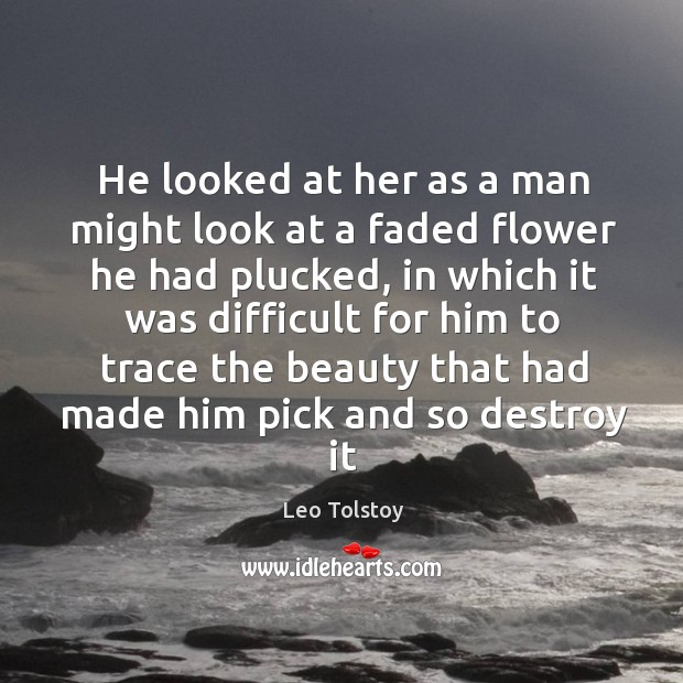 Image, He looked at her as a man might look at a faded