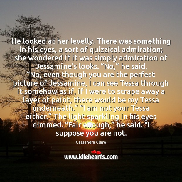 He looked at her levelly. There was something in his eyes, a Image